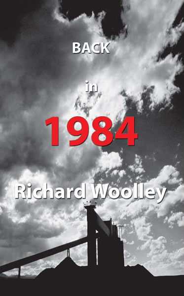 Richard Woolley's novel Back in 1984 front cover